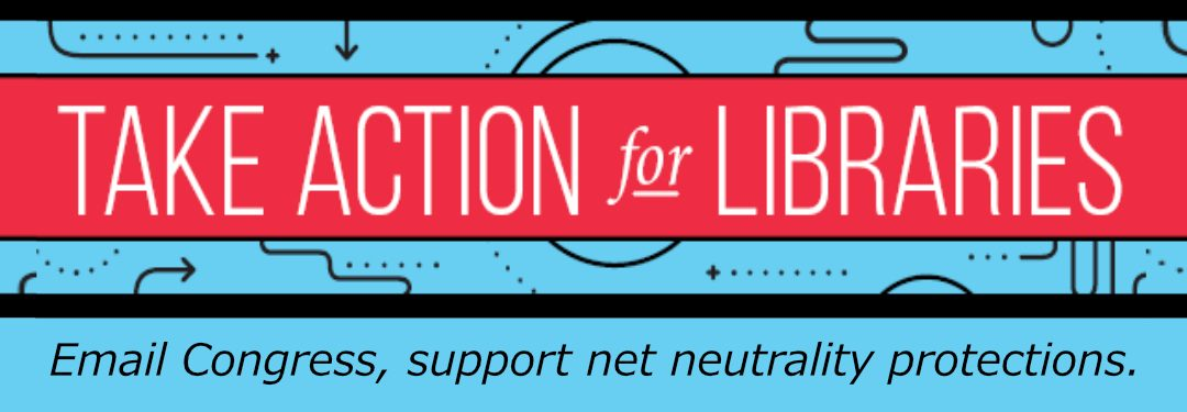 Take Action for Libraries: Email Congress, Support Net Neutrality