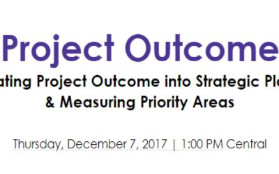 Webinar: Integrating Project Outcome into Strategic Planning & Measuring Priority Areas