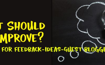 What should we improve? Feedback, ideas, guest bloggers