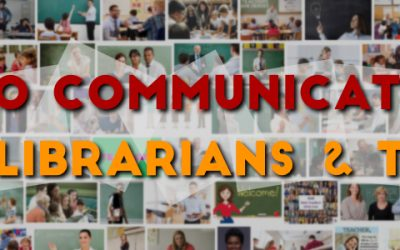 Communication Tips for School Librarians and Teachers