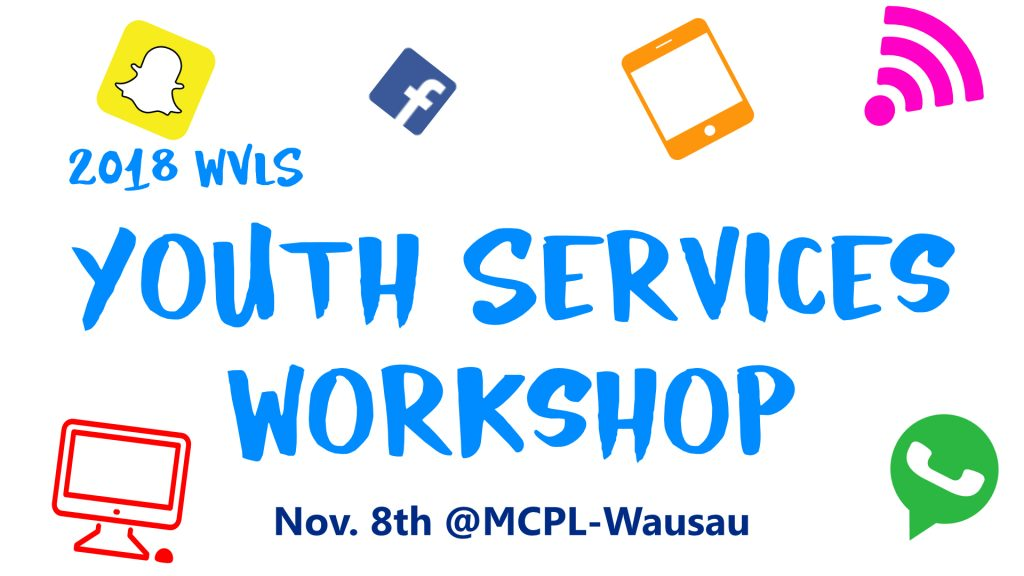 2018 Youth Services Workshop: Nov. 8, 2018 @ MCPL-Wausau with Linda Jerome, Theo Indermuehle and Julie Beloungy