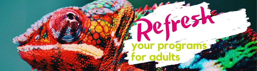 Refresh your adult programs Apr 2019