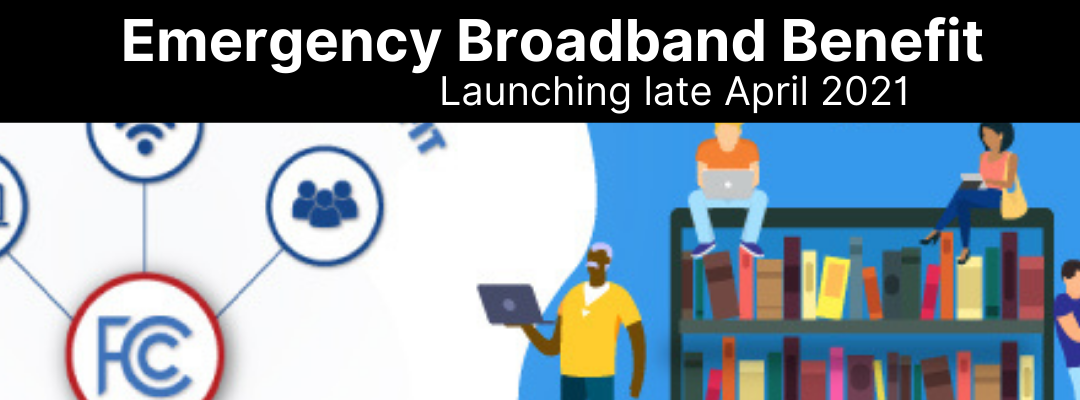Emergency Broadband Benefit To Go Into Effect