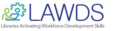 Libraries Activating Workforce Development Skills LAWDS